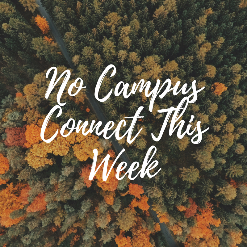 No Campus Connect This Week